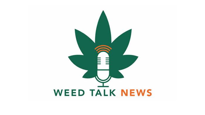 Weed Talk News: June 18, 2021